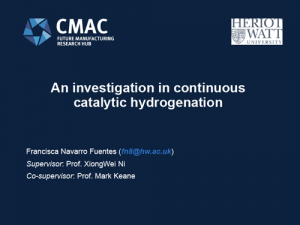 CMAC presentation 12 Feb 2018 An Investigation in Continuous Catalytic Hydrogenation